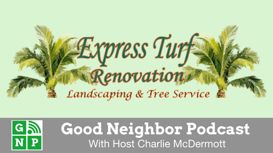 Good Neighbor Podcast with Express Turf Renovation