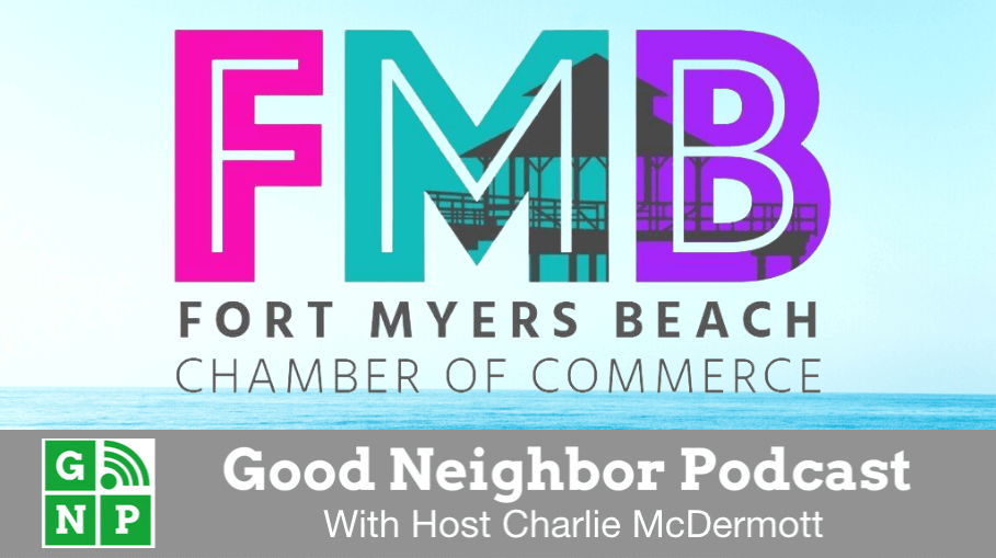 Good Neighbor Podcast with Fort Myers Beach Chamber