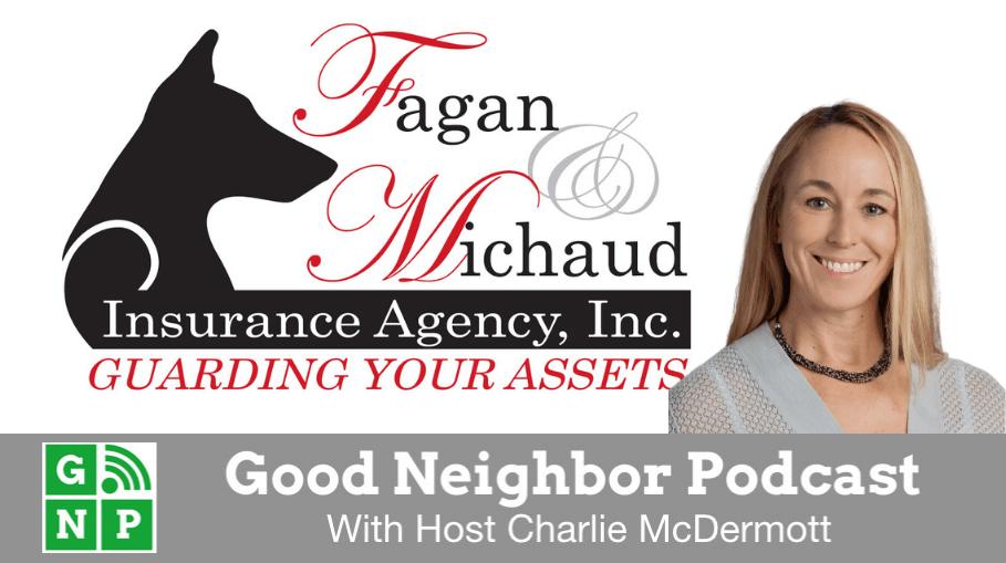 Good Neighbor Podcast with Fagan & Michaud Insurance
