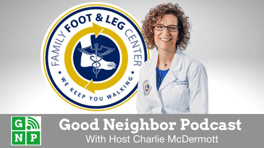 Good Neighbor Podcast with Family Foot & Leg Center