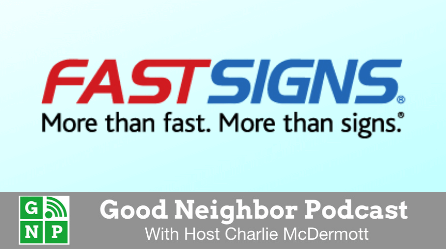 Good Neighbor Podcast with Fast Signs of Naples
