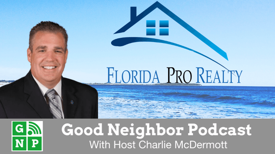 Good Neighbor Podcast with Florida Pro Realty