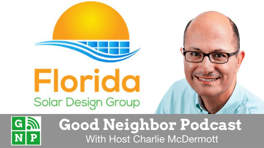 Good Neighbor Podcast with Florida Solar Design Group