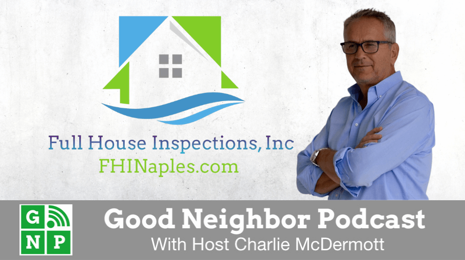 Good Neighbor Podcast with Full House Inspections