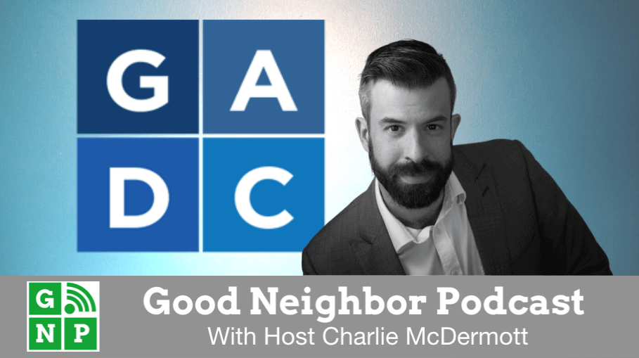 Good Neighbor Podcast with GADC Law