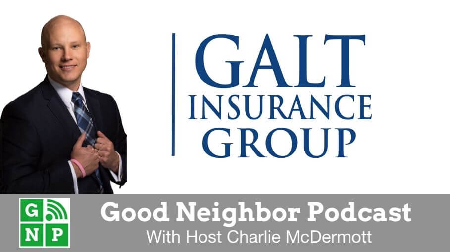 Good Neighbor Podcast with Galt Insurance Group