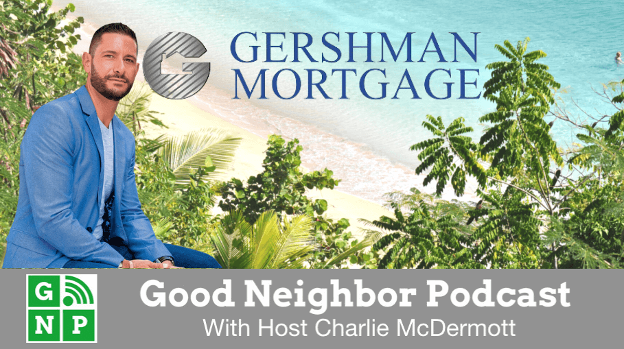 Good Neighbor Podcast with Gershman Mortgage