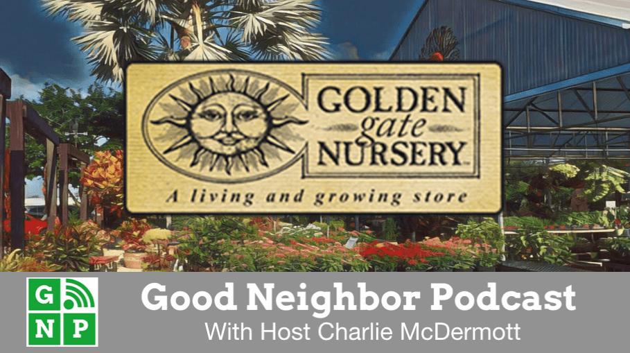 Good Neighbor Podcast with Golden Gate Nursery
