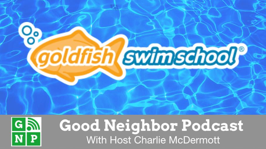 Good Neighbor Podcast with Goldfish Swim School
