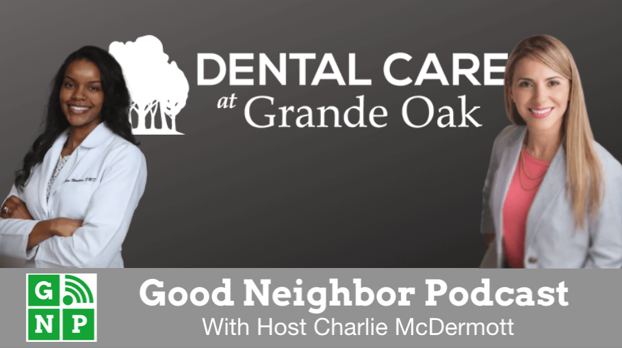 Good Neighbor Podcast with Dental Care at Grande Oak