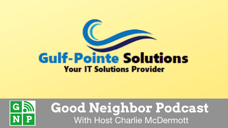Good Neighbor Podcast with Gulf-Pointe Solutions