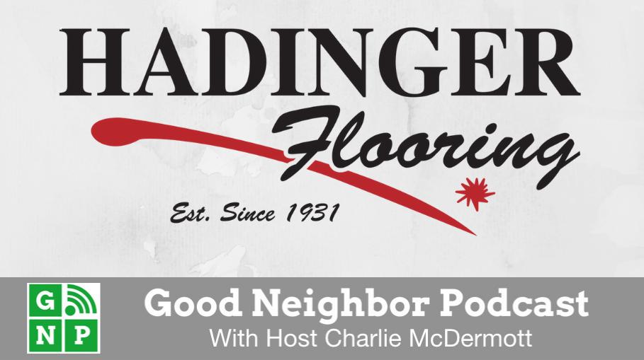 Good Neighbor Podcast with Hadinger Flooring