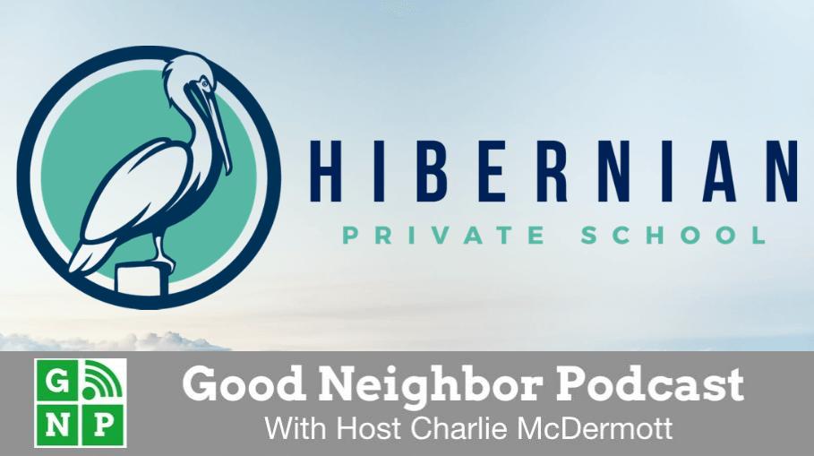 Good Neighbor Podcast with Hibernian Private School