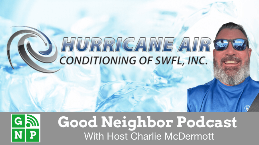 Good Neighbor Podcast with Hurricane Air Conditioning