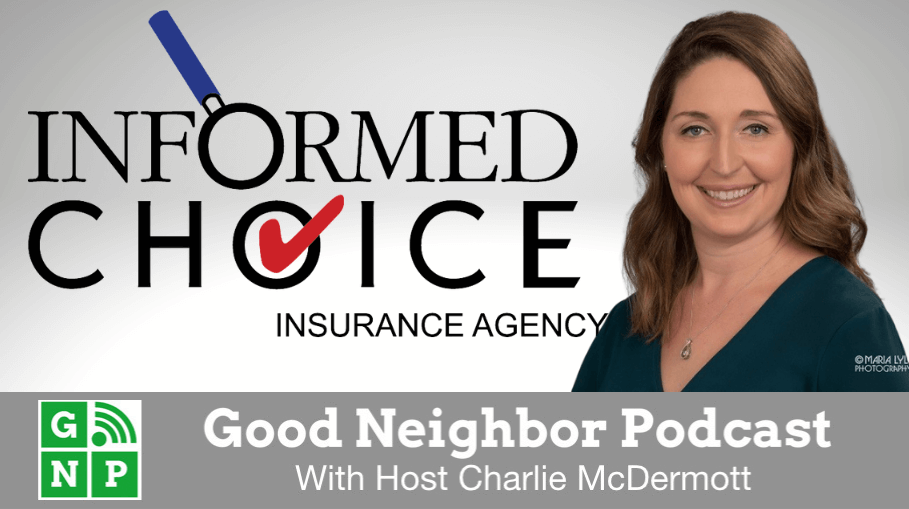 Good Neighbor Podcast with Informed Choice Insurance