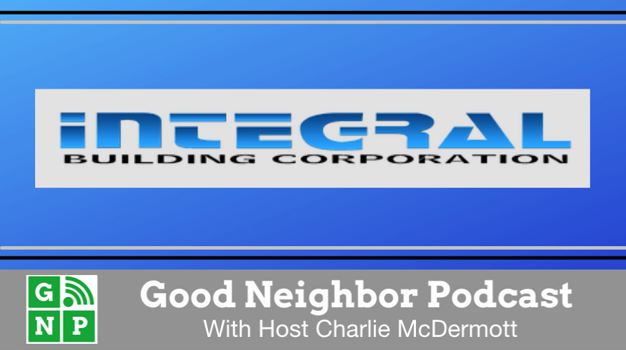 Good Neighbor Podcast with Integral Building Corporation
