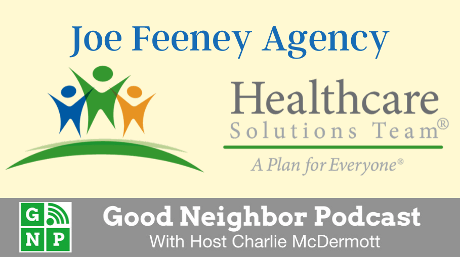 Good Neighbor Podcast with Joe Feeney Agency
