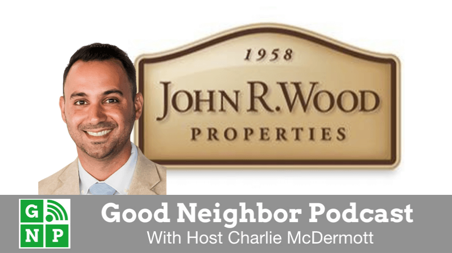 Good Neighbor Podcast with John R Wood Properties