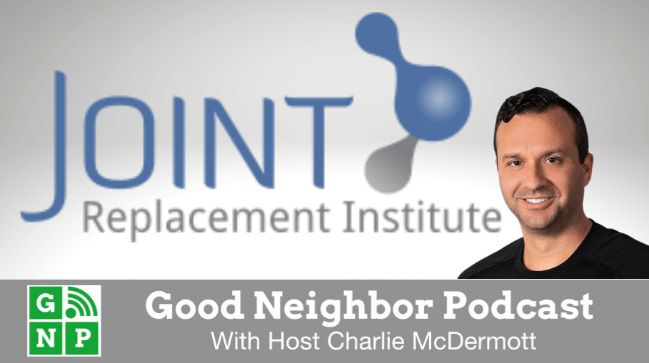 Good Neighbor Podcast with Joint Replacement Institute
