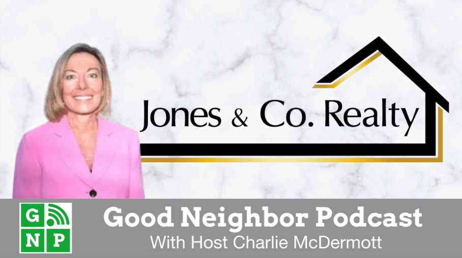 Good Neighbor Podcast with Jones & Co Realty