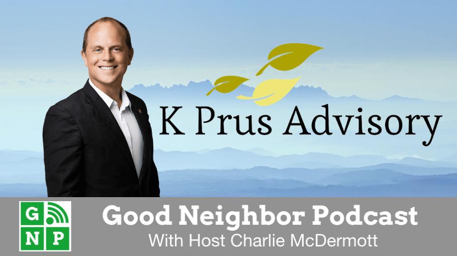 Good Neighbor Podcast with K Prus Advisory