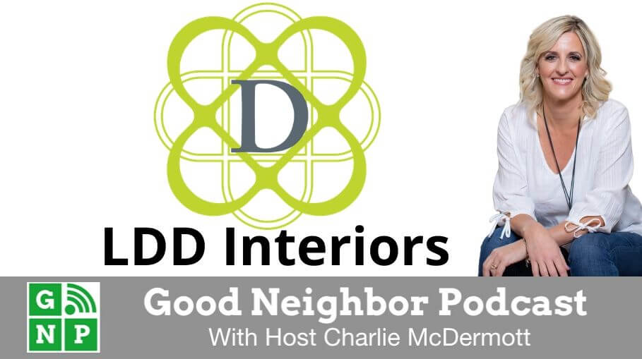 Good Neighbor Podcast with LDD Interiors
