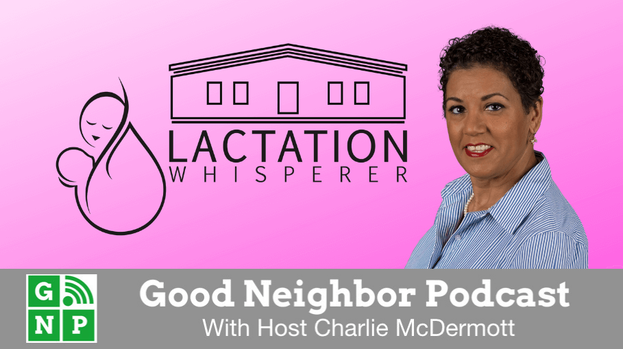 Good Neighbor Podcast with Lactation Whisperer