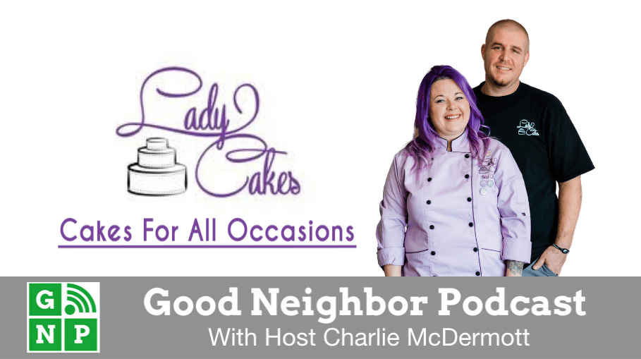 Good Neighbor Podcast with LadyCakes
