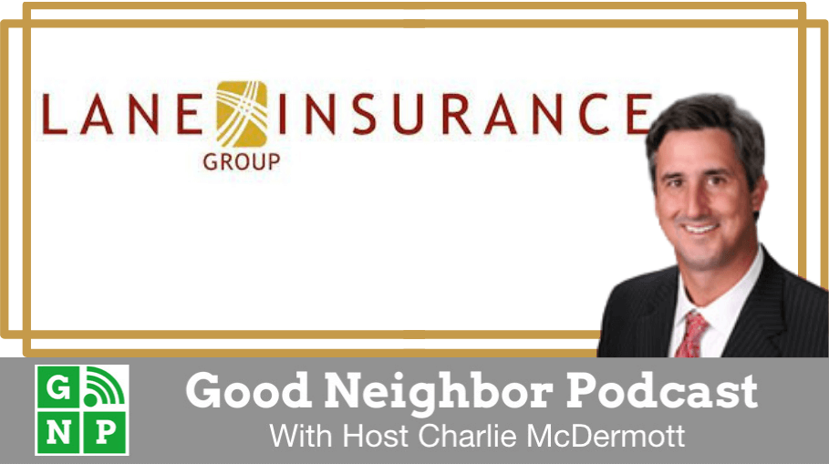 Good Neighbor Podcast with Lane Insurance Group