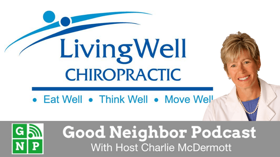 Good Neighbor Podcast with Living Well Chiropractic
