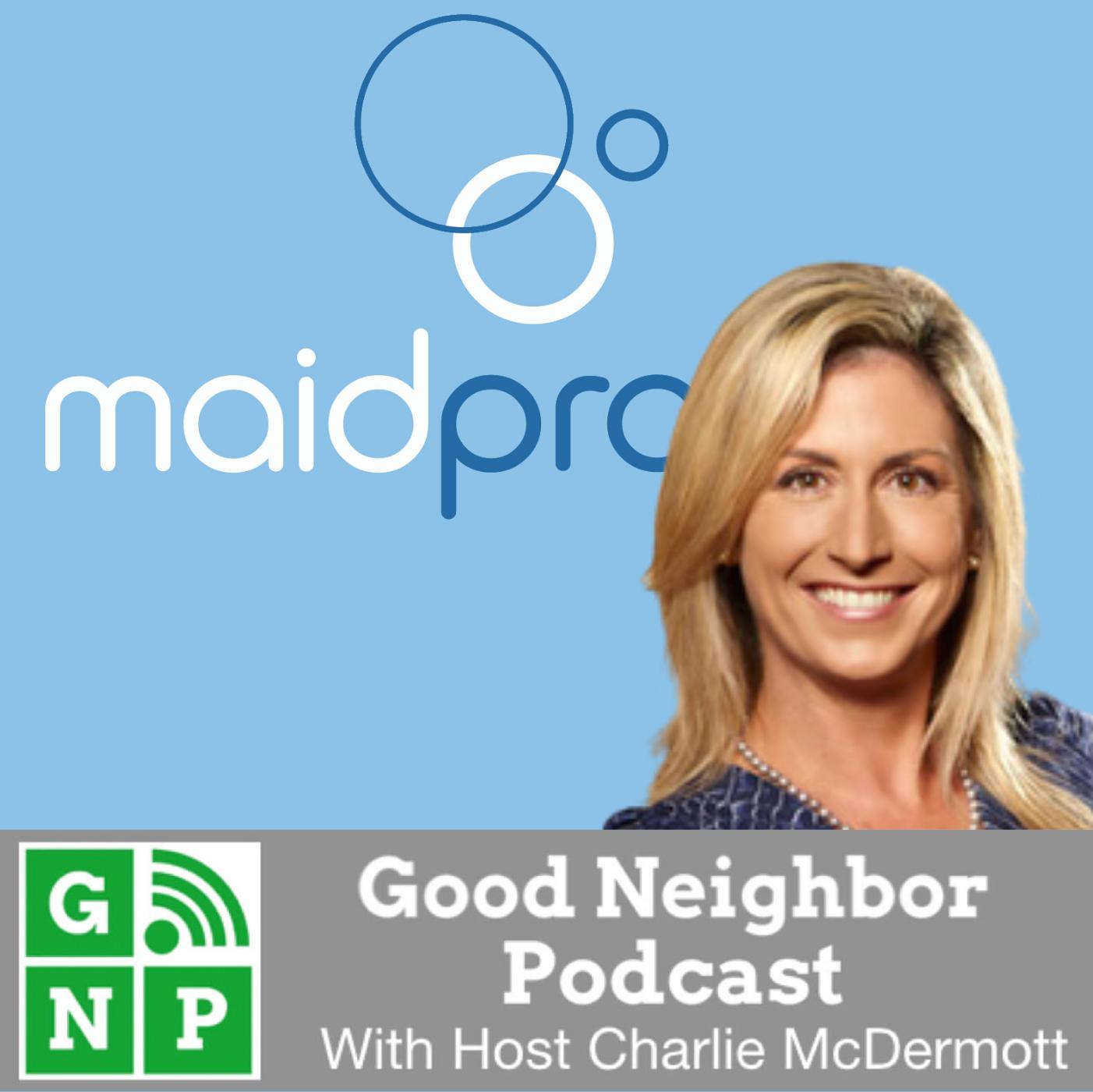 Good Neighbor Podcast with MaidPro