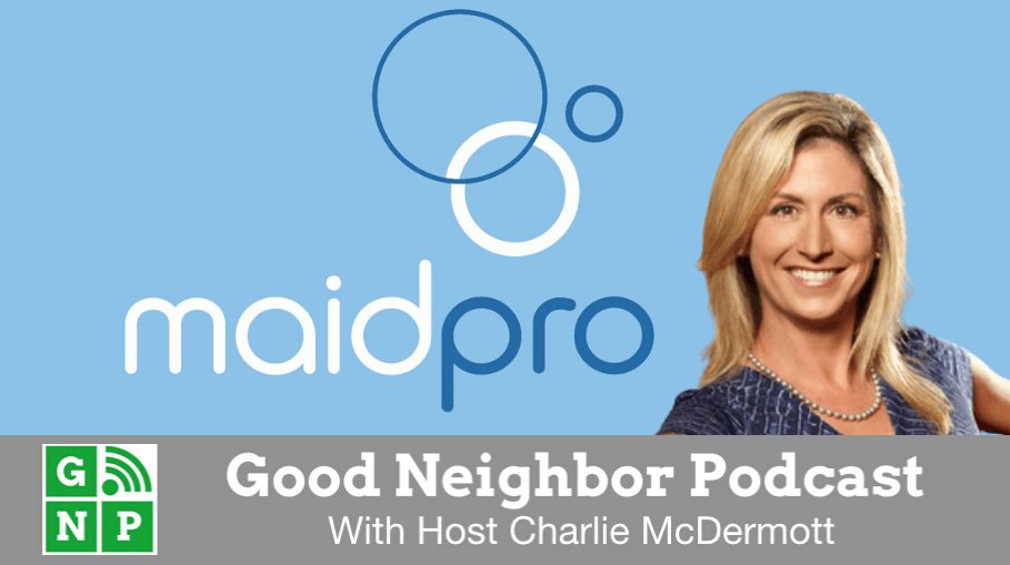 Good Neighbor Podcast with MaidPro