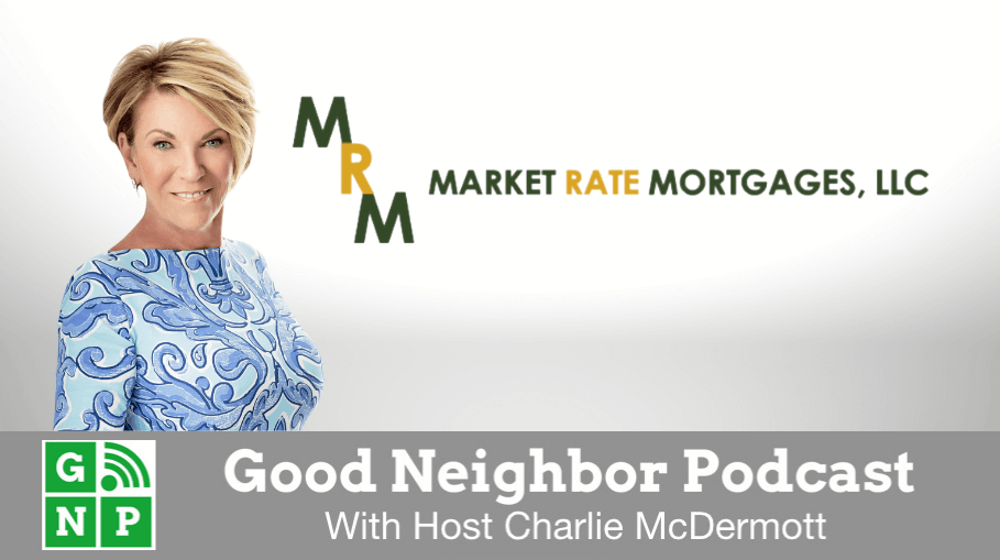 Good Neighbor Podcast with Market Rate Mortgage