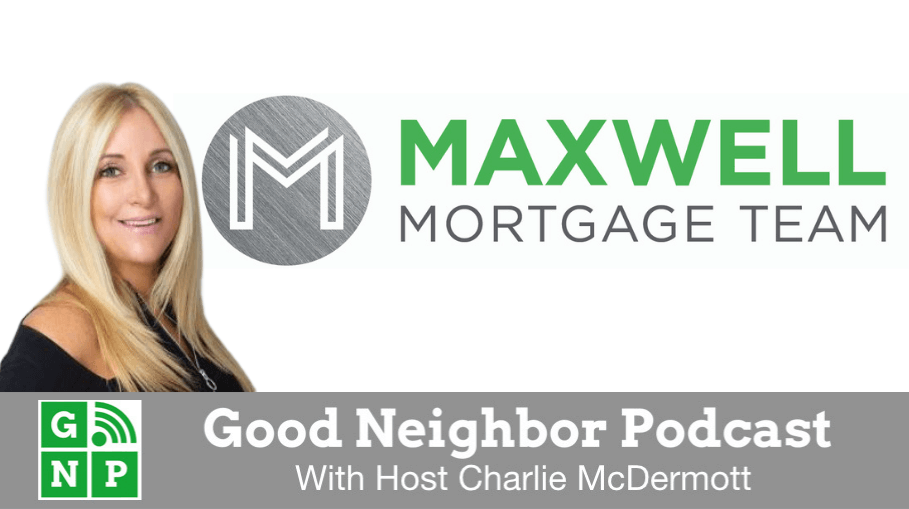 Good Neighbor Podcast with Maxwell Mortgage D.B.A. CrossCountry Mortgage