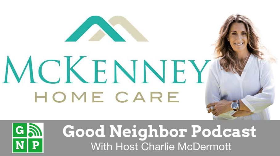 Good Neighbor Podcast with McKenney Home Care
