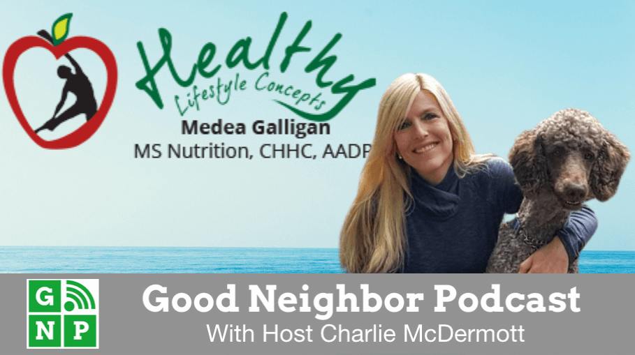 Good Neighbor Podcast with Medea's Healthy Lifestyle