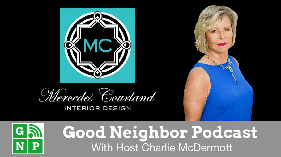 Good Neighbor Podcast with Mercedes Courland Interiors