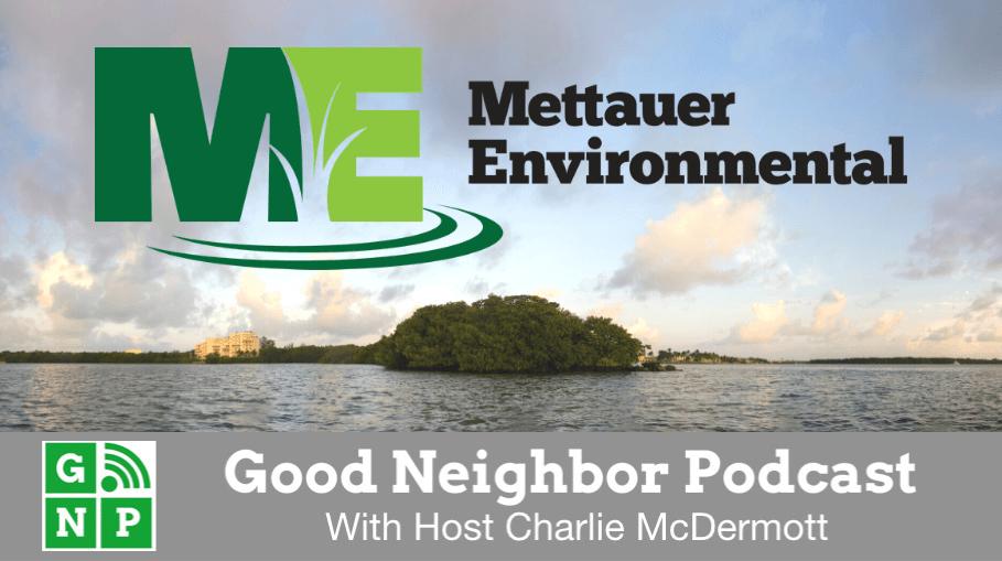 Good Neighbor Podcast with Mettauer Environmental