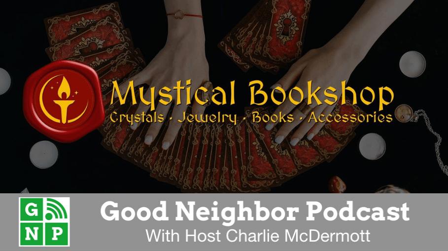 Good Neighbor Podcast with Mystical Bookshop
