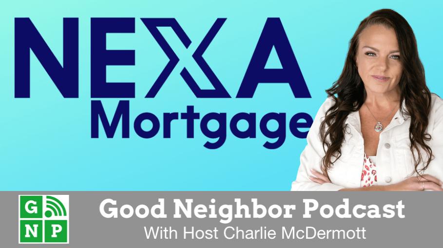 Good Neighbor Podcast with NEXA Mortgage