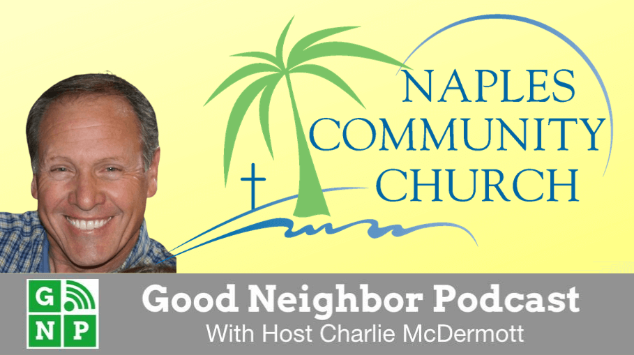 Good Neighbor Podcast with Naples Community Church