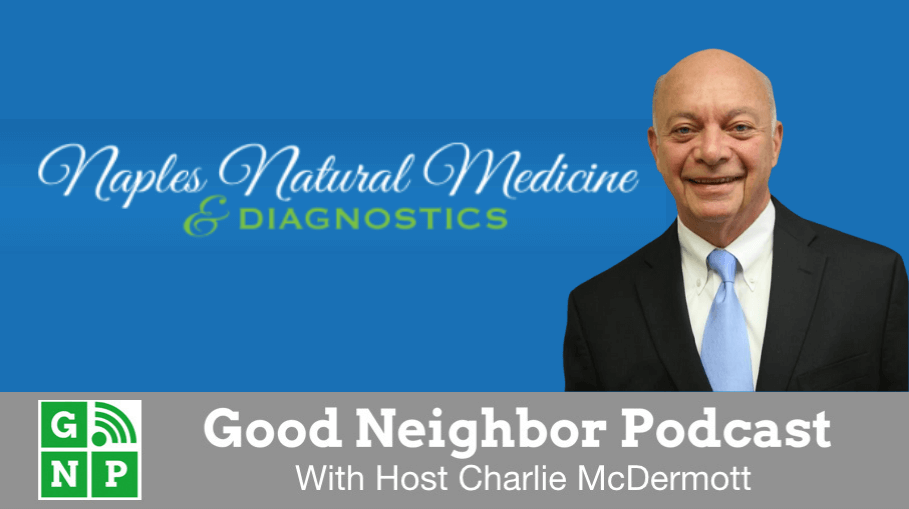 Good Neighbor Podcast with Naples Natural Medicine
