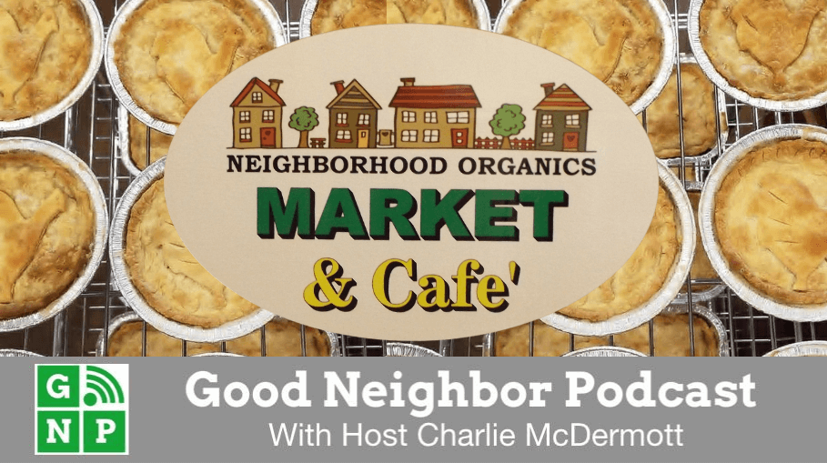 Good Neighbor Podcast with Neighborhood Organics