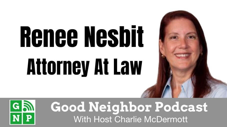 Good Neighbor Podcast with Renee E. Nesbit Attorney at Law