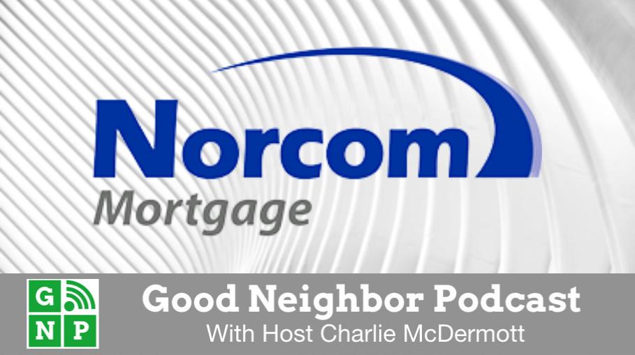Good Neighbor Podcast with Norcom Mortgage