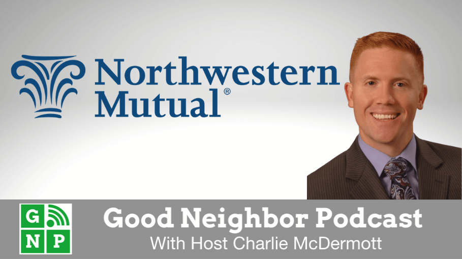 Good Neighbor Podcast with Northwestern Mutual M Gary