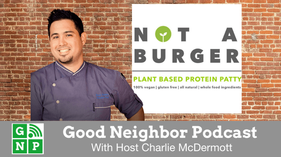 Good Neighbor Podcast with Not a Burger