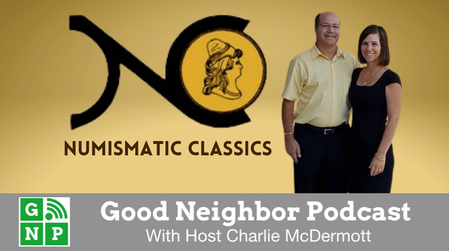 Good Neighbor Podcast with Numismatic Classics