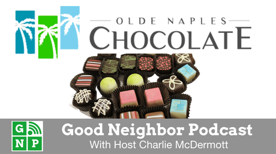 Good Neighbor Podcast with Olde Naples Chocolate
