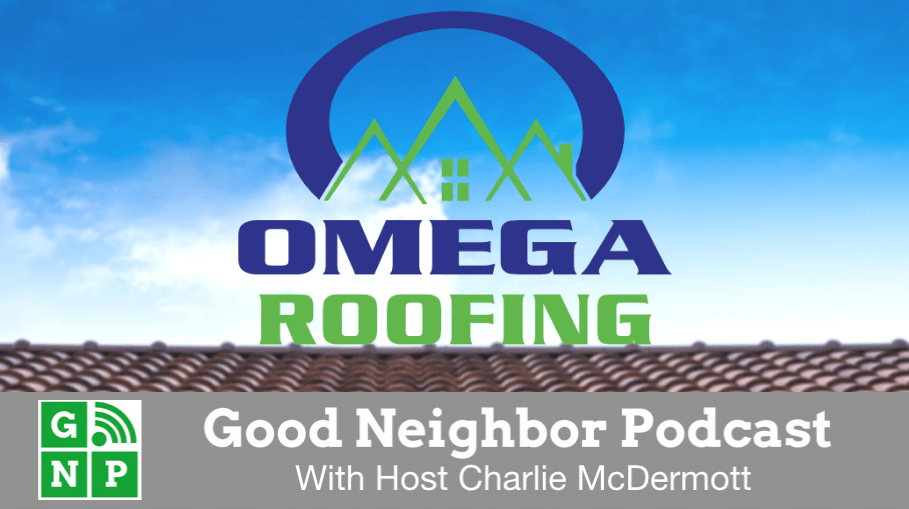 Good Neighbor Podcast with Omega Roofing
